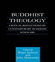 Buddhist Theology: Critical Reflections by Contemporary Buddhist Scholars (Routledge Critical Studies in Buddhism)