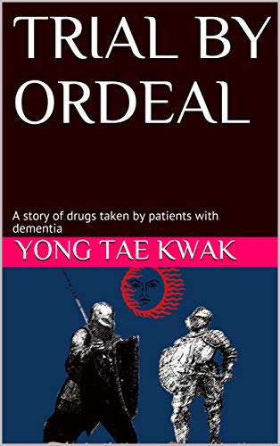Couverture du livre Trial by Ordeal: A story of drugs taken by patients with dementia (English Edition)