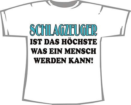 Schlagzeuger ist das Höchste was EIN Mensch Werden kann; T-Shirt weiß, 40/42; Gr. M; Damen; Unisex