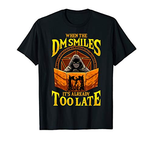 When the DM Smiles It's Already Too Late RPG Tabletop Gaming T-Shirt