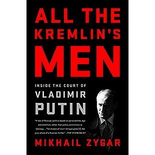 All the Kremlin's Men Inside the Court of Vladimir Putin