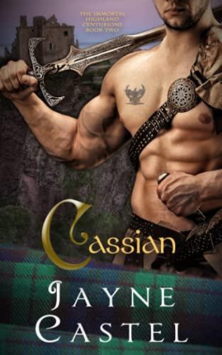 Cassian: A Medieval Scottish Romance (The Immortal Highland Centurions)