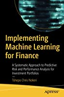 Implementing Machine Learning for Finance: A Systematic Approach to Predictive Risk and Performance Analysis for Investment Portfolios