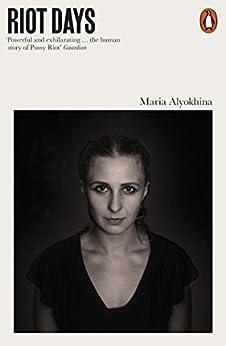 Riot Days by [Maria Alyokhina]