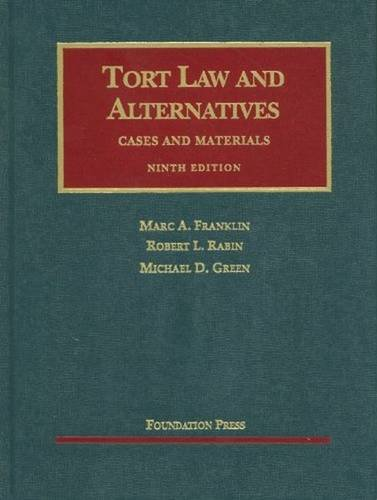 Tort Law and Alternatives: Cases and Materials...