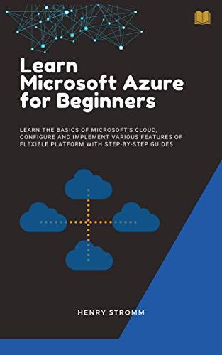 Azure:Microsoft Azure: Learn Microsoft Azure for Beginners