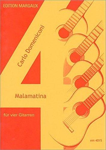 Malamatina: Für 4 Gitarren, 4 Gläser und eine Flasche Wein (Edition Margaux)