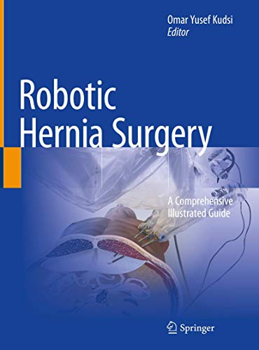 Compare Textbook Prices for Robotic Hernia Surgery: A Comprehensive Illustrated Guide 1st ed. 2020 Edition ISBN 9783030466664 by Kudsi, Omar Yusef