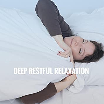 Deep Restful Relaxation