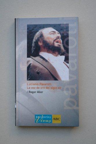 Luciano Pavarotti, la voz del siglo XX / Roger Alier ; discografía de Jordi Maddaleno