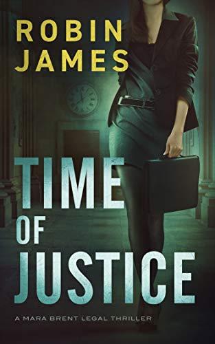 Time of Justice (Mara Brent Lega...