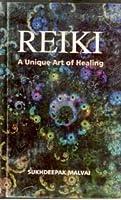 Reiki: a Unique Art of Healing (Hb)