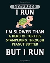 Notebook: turtle i run im slower than a herd of turtles2 - 50 sheets, 100 pages - 8 x 10 inches
