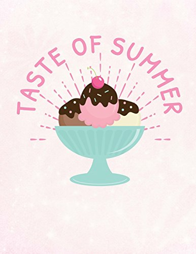 Taste Of Summer Ice Cream Party Notebook: Journal for School Teachers Students Offices - 5x5 Quad Rule Graph Paper, 200 Pages (8.5