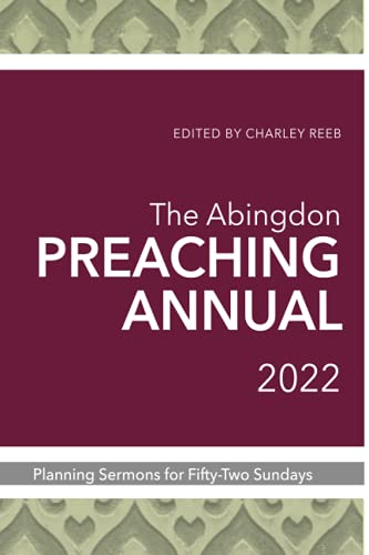 Compare Textbook Prices for The Abingdon Preaching Annual 2022  ISBN 9781791010683 by Reeb