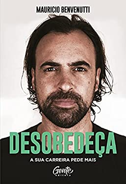Desobedeça: A sua carreira pede mais (Portuguese Edition)