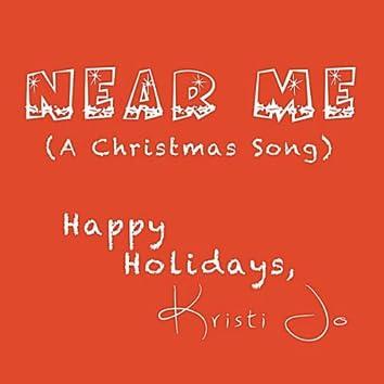 Near Me (A Christmas Song)