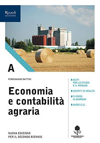 Economia e contabilità agraria. Con prontuario. Per gli Ist. tecnici agrari. Con e-book. Con espansione online