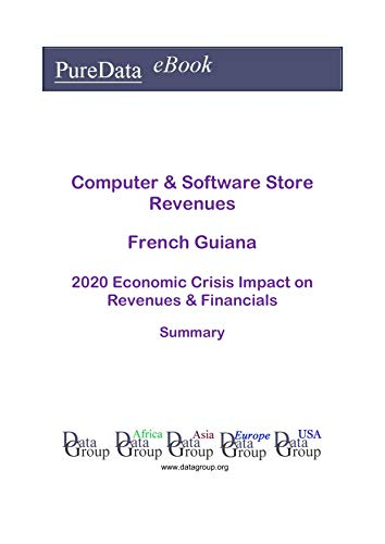 Computer & Software Store Revenues French Guiana Summary: 2020 Economic Crisis Impact on Revenues & Financials