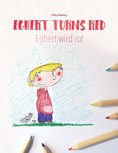 Egbert turns red/Egbert wird rot: Children's Coloring Book English-German (Bilingual Edition) (Bilingual Picture Book Series: