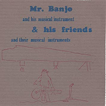Mr. Banjo and His Musical Instruments & His Friends and Their Musical Instruments