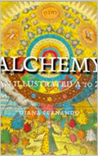 Alchemy : An Illustrated A to Z by Diana Fernando (English Edition)