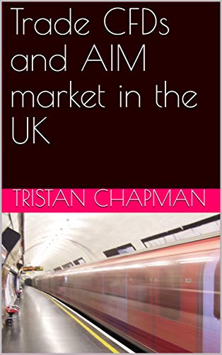 Trade CFDs and AIM market in the UK (English Edition)