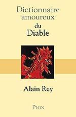Dictionnaire amoureux du Diable d'Alain REY