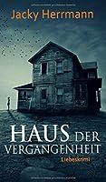 Haus der Vergangenheit: Liebeskrimi