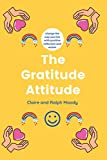 The Gratitude Attitude: Change The Way You Live With Reflection & Action (Journals)