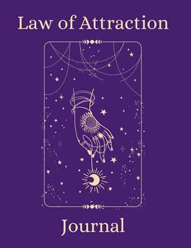 Law of Attraction Journal: A Guided Manifestation Journal Designed To Help You Create Your Dream Rea