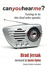 Can You Hear Me? (2012): Tuning in to the God Who Speaks