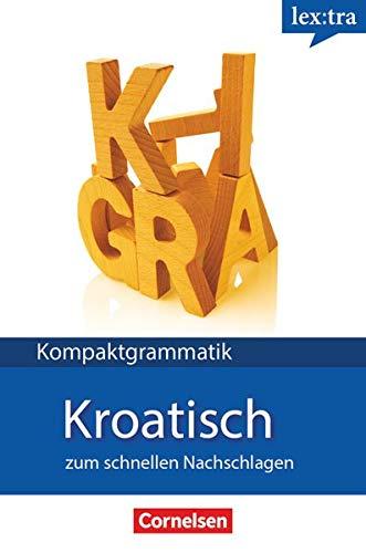 Lextra - Kroatisch - Kompaktgrammatik - A1-B1: Kroatische Grammatik - Lernerhandbuch