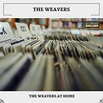 The Weavers At Home (Expanded Edition)