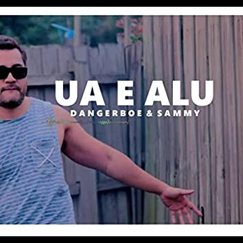 Ua E Alu (feat. Sammy)