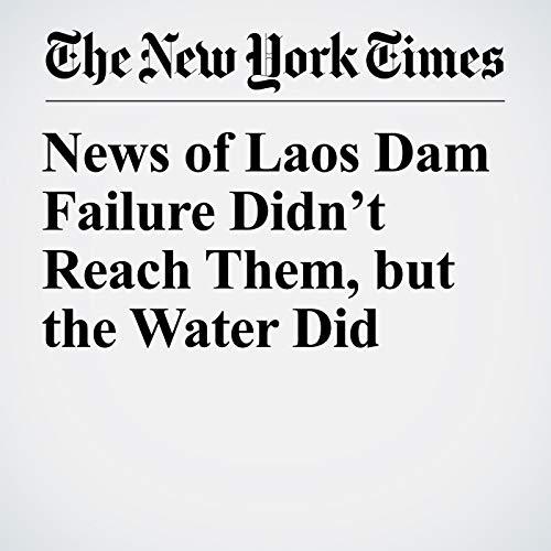 News of Laos Dam Failure Didn't Reach Them, but the Water Did copertina