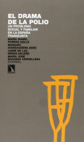 El drama de la polio: Un problema social y familiar en la España franquista (Investigación y Debate)