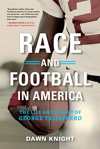 Race and Football in America: The Life and Legacy of George Taliaferro (English Edition)