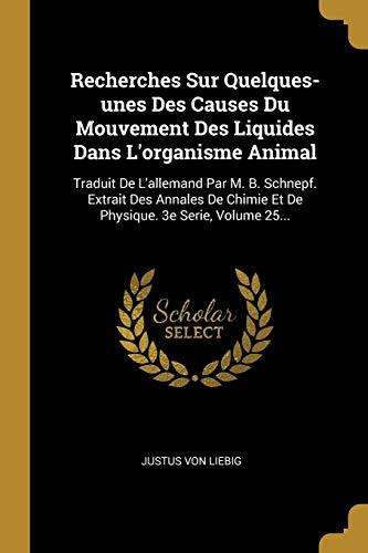 FRE-RECHERCHES SUR QUELQUES-UN: Traduit de l'Allemand Par M. B. Schnepf. Extrait Des Annales de Chimie Et de Physique. 3e Serie, Volume 25...