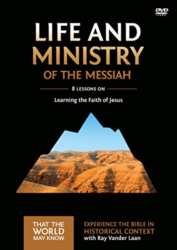 Life and Ministry of the Messiah Video Study: Learning the Faith of Jesus
