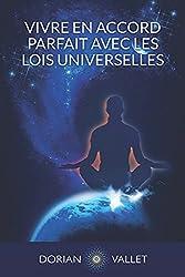 Vivre en Accord Parfait avec les Lois Universelles de Dorian Vallet