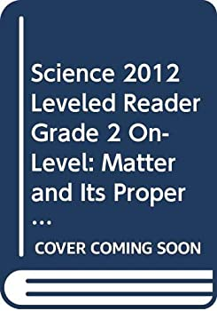 Paperback Science 2012 Leveled Reader Grade 2 on-Level: Matter and Its Properties Book