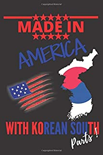 """Made in AMERICA with KOREAN SOUTH Parts: This Notebook and Journal for Writing, Matte Cover, Size 6"""" x 9"""", 120 Pages"""