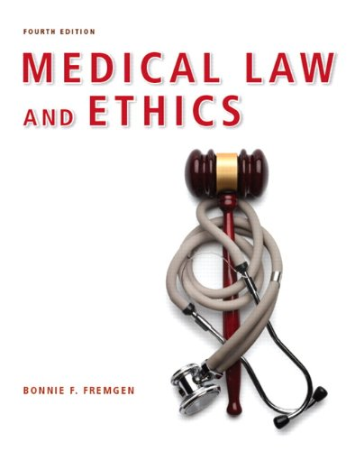 Compare Textbook Prices for Medical Law and Ethics 4 Edition ISBN 9780132559225 by Fremgen, Bonnie F.