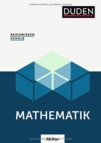 Basiswissen Schule – Mathematik Abitur: Das Standardwerk für die Oberstufe