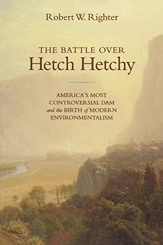 The Battle over Hetch Hetchy: America