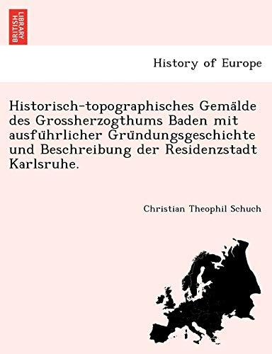 Schuch, C: Historisch-topographisches Gema¨lde des Grossherz
