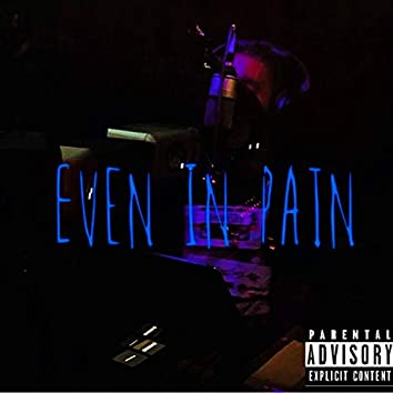 Even in Pain