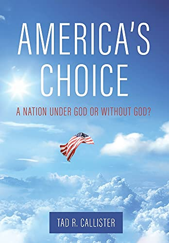 America's Choice: A Nation Under God or Without God?