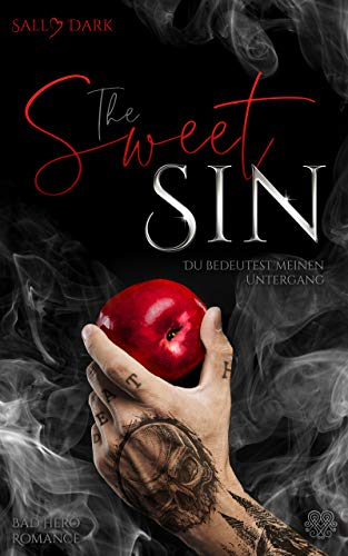The Sweet Sin - Du bedeutest meinen Untergang (Bad Hero Romance) Band 1
